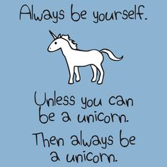 Be a Unicorn